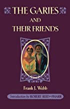 Cover of the book The Garies and Their Friends by Frank J. Webb