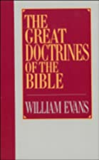 Cover of the book The Great Doctrines of the Bible by William Evans