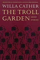 Another cover of the book The troll garden by Willa Cather