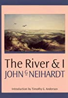 Cover of the book The river and I by John Gneisenau Neihardt