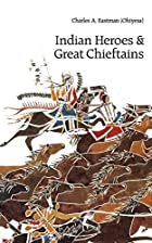 Another cover of the book Indian Heroes and Great Chieftains by Charles A. Eastman