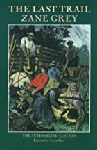 Cover of the book The Last Trail by Zane Grey