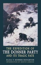 Cover of the book The expedition of the Donner party and its tragic fate by Eliza P. Donner Houghton