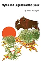 Cover of the book Myths and Legends of the Sioux by Marie L. McLaughlin