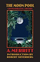 Another cover of the book The Moon Pool by Abraham Merritt