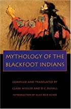 Cover of the book Mythology of the Blackfoot Indians by Clark Wissler