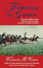 Another cover of the book Following the guidon by Elizabeth Bacon Custer