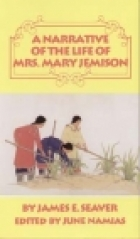 Cover of the book A Narrative of the Life of Mrs. Mary Jemison by James E. Seaver