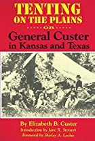 Another cover of the book Tenting on the Plains by Elizabeth B. Custer