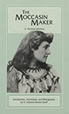 Cover of the book The Moccasin Maker by E. Pauline Johnson