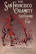 Cover of the book The San Francisco calamity by earthquake and fire by Charles Morris
