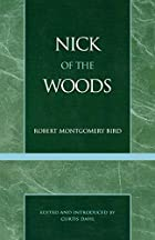 Cover of the book Nick of the Woods by Robert M. Bird