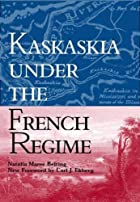 Cover of the book Kaskaskia under the French regime by Natalia Maree Belting