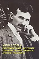 Cover of the book Experiments with Alternate Currents of High Potential and High Frequency by Nikola Tesla