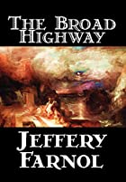 Cover of the book The Broad Highway by Jeffery Farnol