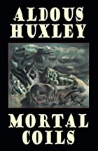 Cover of the book Mortal Coils by Aldous Huxley