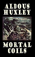 Another cover of the book Mortal Coils by Aldous Huxley