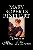 Cover of the book When a Man Marries by Mary Roberts Rinehart