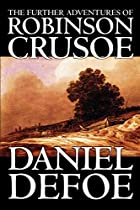 Cover of the book The Further Adventures of Robinson Crusoe by Daniel Defoe