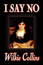 Another cover of the book I Say No by Wilkie Collins
