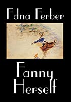 Another cover of the book Fanny Herself by Edna Ferber