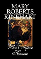Cover of the book The After House by Mary Roberts Rinehart