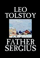 Cover of the book Father Sergius by Leo Tolstoy