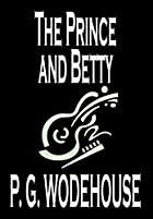 Another cover of the book The Prince and Betty by P.G. Wodehouse