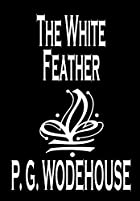 Cover of the book The White Feather by P.G. Wodehouse