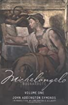 Cover of the book The Life of Michelangelo Buonarroti by John Addington Symonds