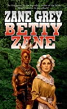 Another cover of the book Betty Zane by Zane Grey