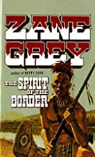 Cover of the book The Spirit of the Border by Zane Grey