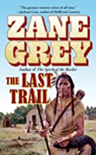 Another cover of the book The Last Trail by Zane Grey