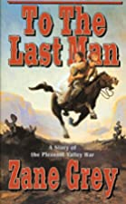 Another cover of the book To the Last Man by Zane Grey