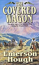 Cover of the book The Covered Wagon by Emerson Hough