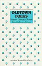 Cover of the book Oldtown folks by Harriet Beecher Stowe