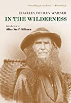 Cover of the book In the Wilderness by Charles Dudley Warner