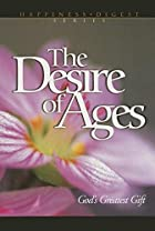 Cover of the book The desire of ages by Ellen Gould Harmon White