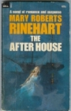 Another cover of the book The After House by Mary Roberts Rinehart