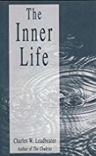 Cover of the book The inner life by C. W. (Charles Webster) Leadbeater