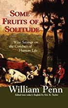 Cover of the book Some fruits of solitude by William Penn
