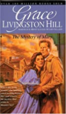 Cover of the book The Mystery of Mary by Grace Livingston Hill