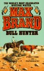 Cover of the book Bull Hunter by Max Brand