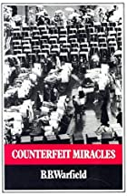 Another cover of the book Counterfeit miracles by Benjamin Breckinridge Warfield
