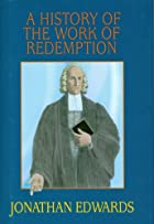 Another cover of the book A history of the work of redemption by Jonathan Edwards