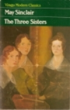 Another cover of the book The Three Sisters by May Sinclair