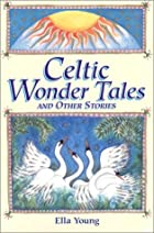 Another cover of the book Celtic wonder-tales by Ella Young