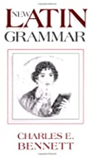 Cover of the book New Latin Grammar by Charles E. Bennett