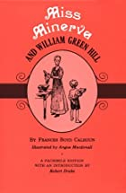 Cover of the book Miss Minerva and William Green Hill by Frances Boyd Calhoun