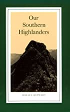 Another cover of the book Our southern highlanders by Horace Kephart